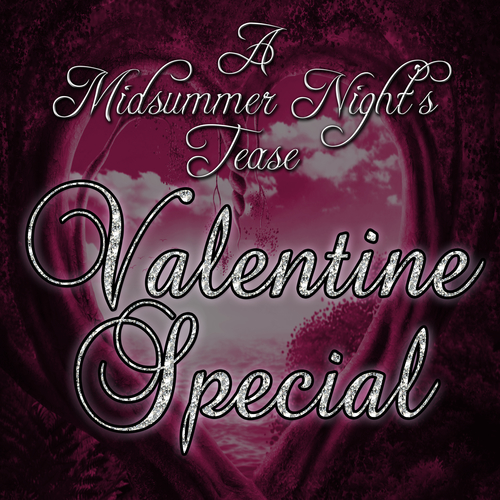 A Midsummer Nights Tease - Valentine Special