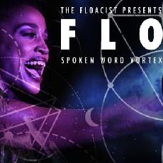 The Floacist Presents FLO: Spoken Word Vortex