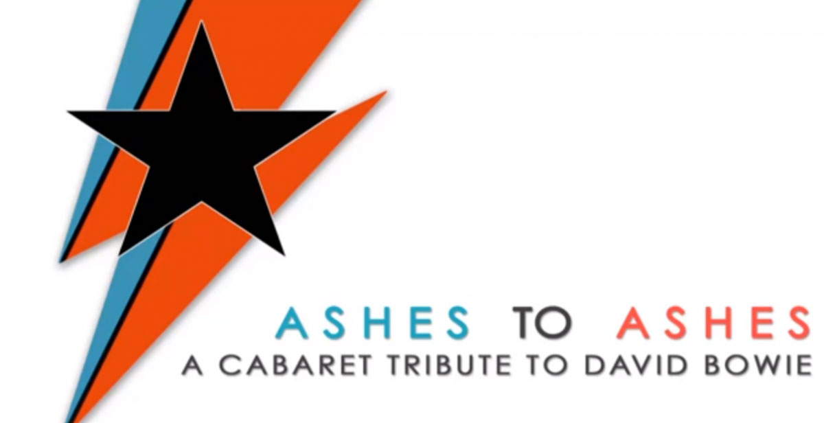 Ashes to Ashes IV - A Cabaret Tribute to David Bowie